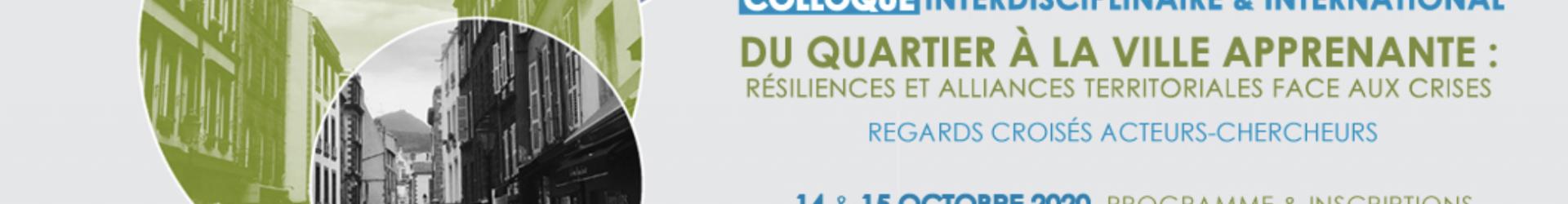 Colloque interdisciplinaire et international: «Du quartier à la ville apprenante : résiliences et dynamiques territoriales face aux crises» à Clermont-Ferrand